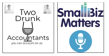 What's better than a great small business podcast? TWO! With special guest Dan & Tim from Two Drunk Accountants