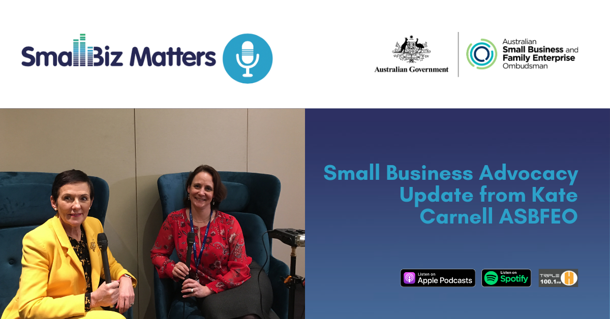 September 2020 Update from ASBFEO and Small Biz Matters  With special guest Kate Carnell ASBFEO