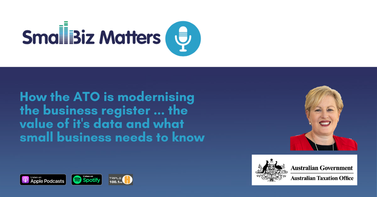 How we are modernising business registers for Australians & the value of business registry data and what small business needs to know
